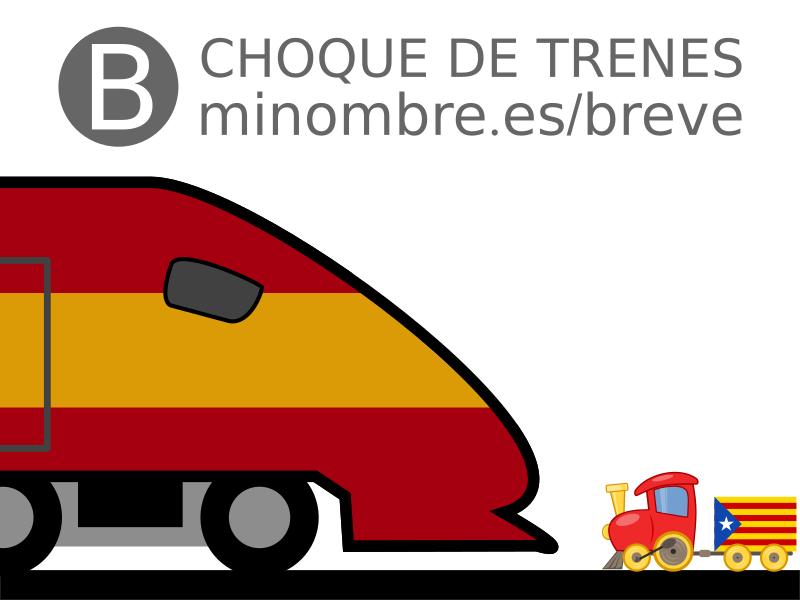 Choque de trenes (nacionalismo español vs nacionalismo catalán)
