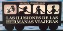 """""""LAS ILUSIONES DE LAS HERMANAS VIAJERAS"""""""