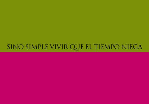 estilemas-7-sino-simple-vivir-que-el-tiempo-niega