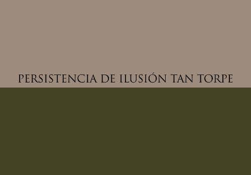 estilemas-9-persistencia-de-ilusion-tan-torpe