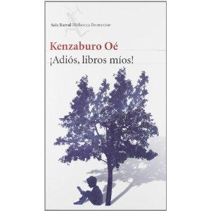 ¡Adiós, libros míos! de Kenzaburo Oé